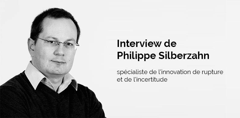 Incertitude et temps de l'innovation : interview de Philippe Silberzahn